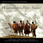 Motion Picture Soundtrack WISDOMKEEPERS, PAQO ANDINO