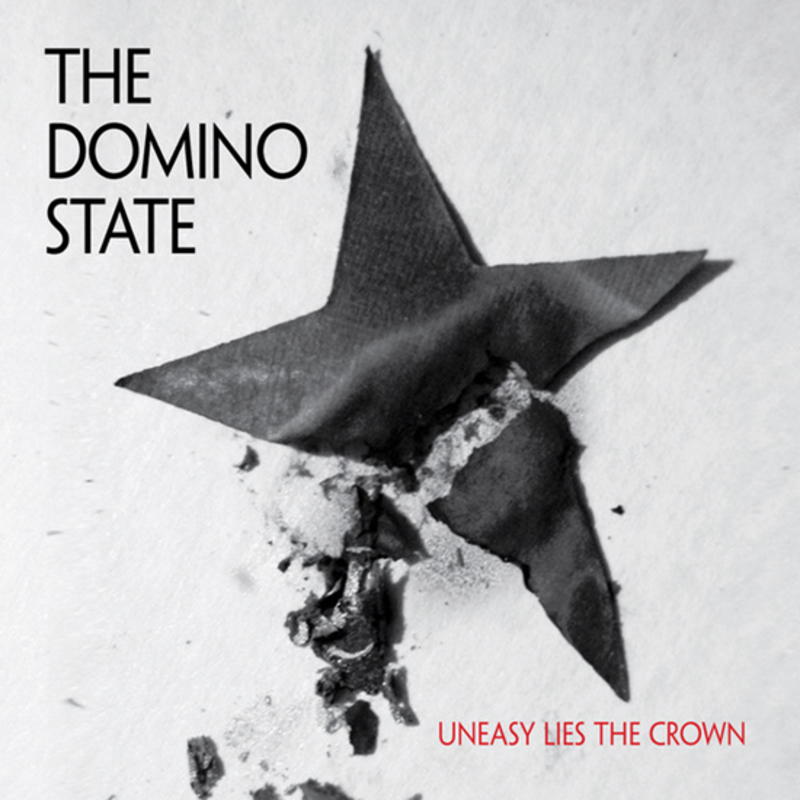 Uneasy Lies The Crown | The Domino State