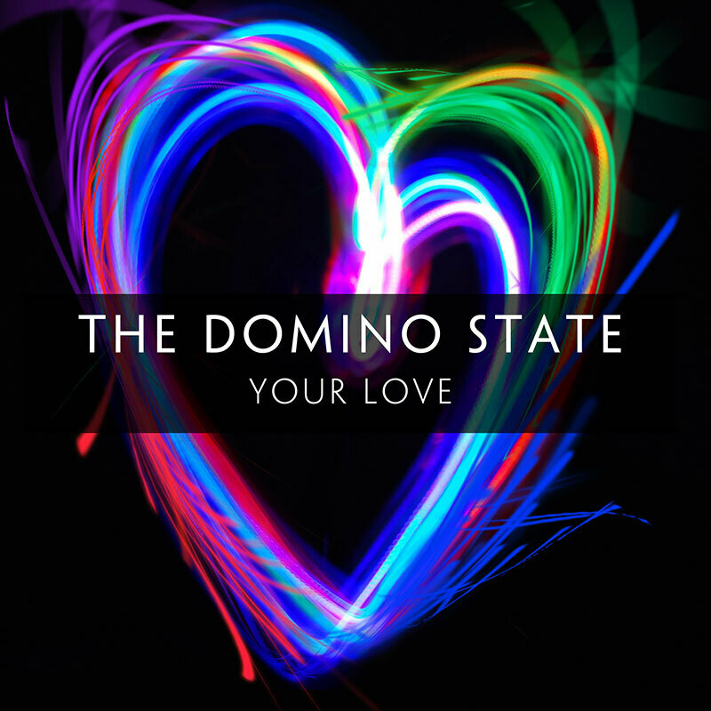 Your Love | The Domino State