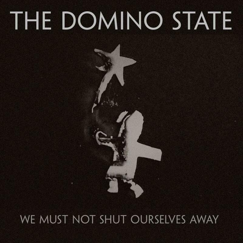 We Must Not Shut Ourselves Aw. | The Domino State