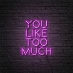 You Like Too Much