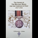 THE AWARD OF THE MILITARY MEDAL for the CAMPAIGN IN ITALY 1917-1918  [Vol IV] - by  C.K.Bate & H....